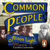 Common People by Alison Light (Audiobook extract) read by Caroline Laskowska