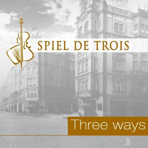 """SPIEL DE TROIS - """"THREE WAYS"""" 2015"""