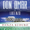 [ELECTRO] Don Omar - Danza Kuduro Ft. Lucenzo (WRX Remix) [DOWNLOAD]