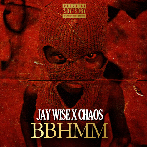 Jay Wise - BBHMM Feat. Chaos