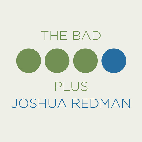 The Bad Plus Joshua Redman 01 - As This Moment Slips Away