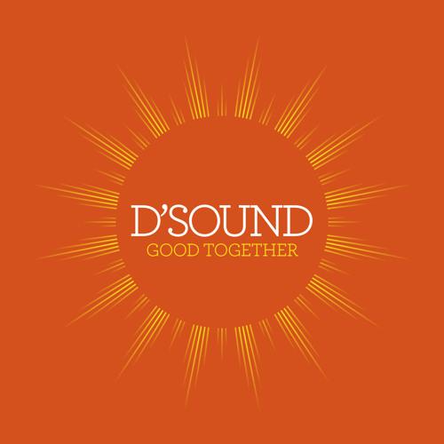 D'Sound - Good Together