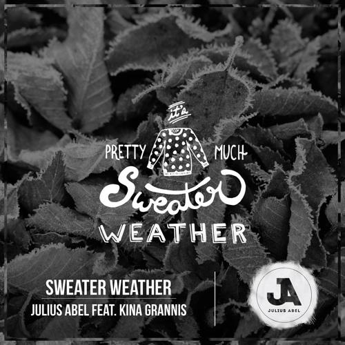 Julius Abel feat. Kina Grannis -  Sweater Weather