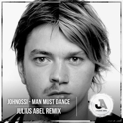 Johnossi - Man Must Dance (Julius Abel Edit)