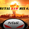Avenge - Brutal RAW Mix 6.0 (INSANE kick edition)