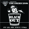 The Americanos BlackOut ft. Lil Jon, Juicy J & Tyga