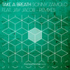 Sonny Zamolo Feat. Jay Jacob - Take A Breath (Denzal Park Remix)