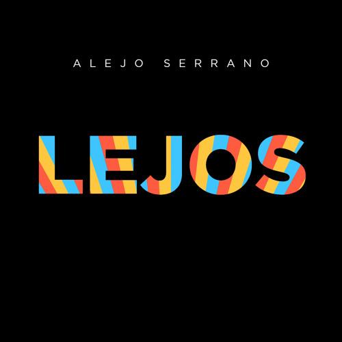 Alejo Serrano - Lejos