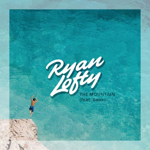 Ryan Lofty  -  The Mountain (feat. Bonx)