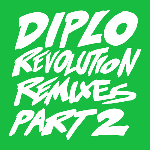 Diplo - Revolution (Unlike Pluto Remix) [feat. Faustix & Imanos and Kai]
