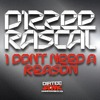 Dizzee Rascal  I Don't Need A Reason (Mampi Swift Remix)
