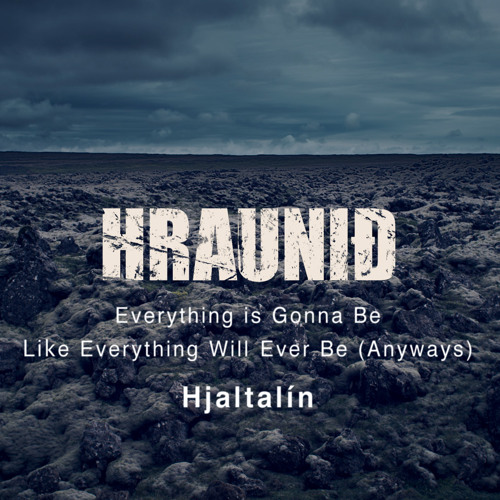 Hjaltalín - Everything is Gonna Be Like Everything Will Ever Be (Anyways)