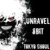 Tokyo Ghoul Opening Unravel [8bit] cover