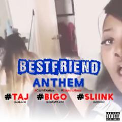 Best Friend Anthem (feat. Dj Taj, Sliink & Big O)