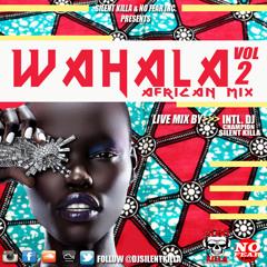 WAHALA VOL.2  2015 AFRICAN MIX