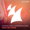 Thomas Gold, Harrison & HIIO - Take Me Home