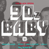 90z Baby ft Magestik Legend, Jamall Bufford, Ro Spit & Scolla [Composed by Tall Black Guy]