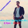 Jeena Jeena ( Hip Hop Dance Mix )Dj Dipan & Dj Karan