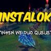 Instalok - When We Duo Queue ( Ellie Goulding - Love Me Like You Do PARODY)