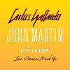 Carlos Gallardo & John Martin - Love Louder (Ivan Guzman Mash Up)