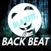 Blazeit. - Back Beat (Original Mix) PREVIEW