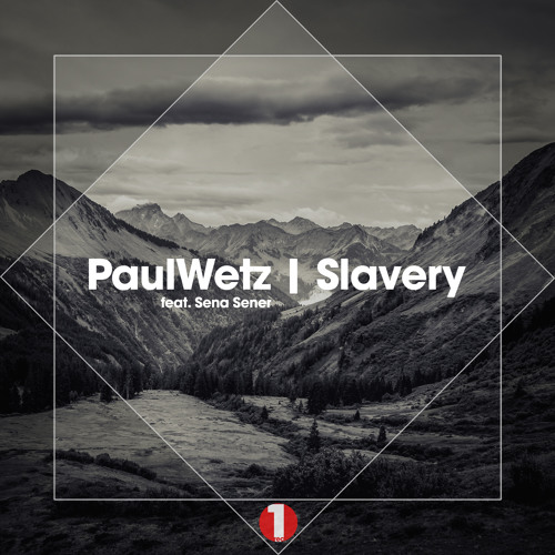 PaulWetz Feat. Sena Sener - Slavery (Radio Edit)