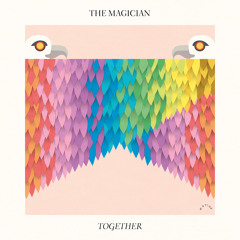 """The Magician : """"Together"""""""