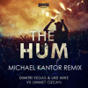 Dimitry Vegas & Like Mike vs Ummet Ozcan - The Hum (Michael Kantor Remix)