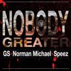 IDJ - Nobody Greater Feat. GS, Norman Michael & Speez