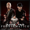 Alexis & Fido Ft. Alexio, Gotay & Pusho – Problematico Remix