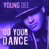 YOUNG DEE™ & Ajay - Do Your Dance (Dj Sound Sonic Rmx )