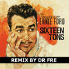 Dr Fre - Sixteen Tons
