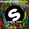 Oliver Heldens - Melody (Daniel Trop Bootleg)