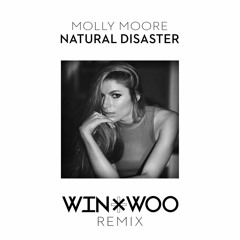 Molly Moore - Natural Disaster (Win and Woo Remix)