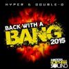 DJ HYPER & MC DOUBLE - D **BACK WITH A BANG 2015** mp3