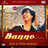 Banno - Tanu Weds Manu Returns | (Sam & Prem Mashup Remix) FREE DOWNLOAD (Click Buy)!!!