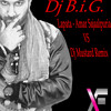 Dj B.i.G. - Lapata - Amar Sajaalpuria VS Dj Mustard Remix