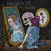 Trash Boat - 02 - Saving Face