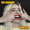 Du Blonde - Hunter