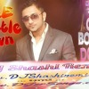 One Bottel Down (Yo Yo Honey Singh Official SINGLE REMIX DJ Shashi Remix [DSR]