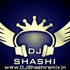 Barishon Ki Cham Cham Me (Official Dance Mix) DJ ShashiRemix [DSR]www.DJShashiremix.in