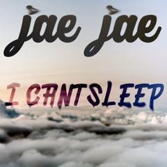 Jae Jae - I Can't Sleep (Original Mxi) [Future House] [Deep House] [House]