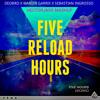 Deorro X Sebastian Ingrosso - Five Reload Hours (HectorJaxx Mashup)