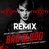 Taylor Swift - Bad Blood (feat. Kendrick Lamar) (VICE CITY REMIX) FREE DOWNLOAD