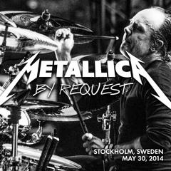Nothing Else Matters (Live - May 30, 2014 - Stockholm, Sweden)