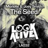 Monolix & JOEY SMITH - The Seed (Original Mix) OUT SOON @ Look Alive Recordings