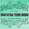 Idhayathai Yedho Ondru - Cover by Sweta Ramdas