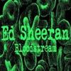 Ed Sheeran X Rudimental- Bloodstream (DJ Sinez Bootleg) [FREE DOWNLOAD @ 600 FOLLOWERS]