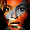 Beyonce - Me My Self And I (Freddy Da Stupid Poetry Edition) Full