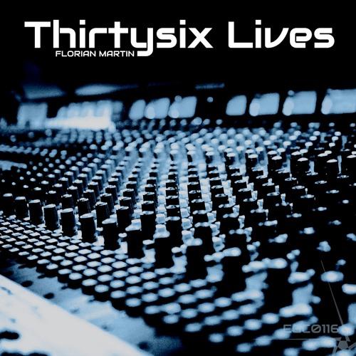 Florian Martin - Thirtysix Lives (EGC0116)